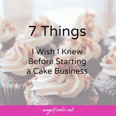 7 Things I Wish I Knew Before Starting a Cake Business | Back in 2012, when I first attempted to live out my dreams and passions to become my own boss as a cake and cupcake business owner, I only just got a taste of how hard, running a successful business can be. | http://angelfoods.net/7-things-starting-cake-business/