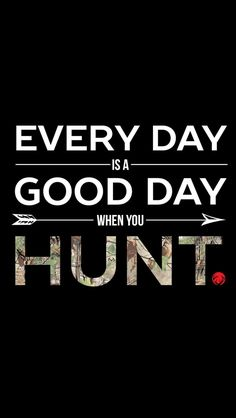 Yes! Hunting really lifts my spirits on sad days :)