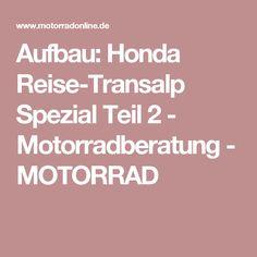 Aufbau: Honda Reise-Transalp Spezial Teil 2 - Motorradberatung - MOTORRAD
