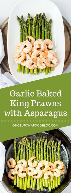 Quick and easy garlic roast king prawns with asparagus. Tender, sweet asparagus; juicy, succulent prawns and gorgeous buttery juices. Serve with fresh brown bread or boiled new potatoes and you'll have a meal fit for a king.