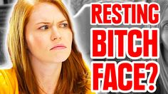 7 Things Ladies With Resting Bitch Face Want You To Know. I just wanted to pin all the things about RBF