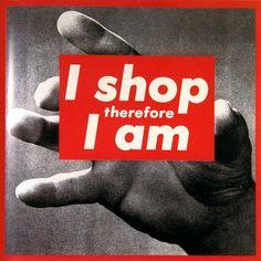 I shop therefore I am, Barbara Kruger, 1987