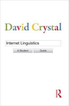 Internet Linguistics: A Student Guide eBook: David Crystal: Amazon.ca: Kindle Store