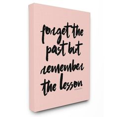 Stupell Decor Forget the Past But Remember the Lesson Stretched Canvas Wall Art - LLS-259_CN_16X20