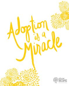 It sure is. You never know what miracle will be put in your arms and take over your heart, Adoption is a miracle.