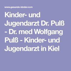 Kinder- und Jugendarzt Dr. Pulß - Dr. med Wolfgang Pulß - Kinder- und Jugendarzt in Kiel
