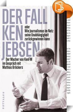 Der Fall Ken Jebsen oder Wie Journalismus im Netz seine Unabhängigkeit zurückgewinnen kann    ::  Das Phänomen Ken Jebsen  KenFM ist einer der erfolgreichsten TV-Kanäle im Internet – unabhängig, crowdfinanziert und mit explizit politischem Programm. Bevor sich Ken Jebsen und die ARD trenten, war KenFM zehn Jahre lang eine erfolgreiche Jugendsendung im rbb. Und ihr Moderator, Schnellsprecher und rasender Reporter ein Publikumsliebling in Berlin und Brandenburg. Ihm gelang der Switch ins...