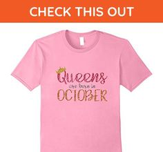 Mens Queens Are Born In October Shirt Birthday Gift Womens Tshirt 3XL Pink - Birthday shirts (*Amazon Partner-Link)