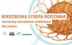 Zapraszamy na cykl rodzinnych  warsztatów wiklinowo-wierzbowych w nowohuckiej ARTzonie Ośrodka Kultury im. C. K. Norwida (os. Górali 4). Koszt 30 zł/os. dorosła, 15 zl/ dziecko). Zapisy: mail: studio@polskawierzba.com, tel.: 530 322 029. Szczegóły na: http://www.artzona.okn.edu.pl/