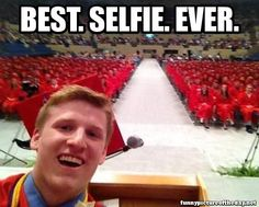 "A valedictorian at his school ended his speech with ""I have two things to say. Number 1: Go make something of yourself. Two: It's selfie sunday so smile for instagram!"" And took a picture! XD"