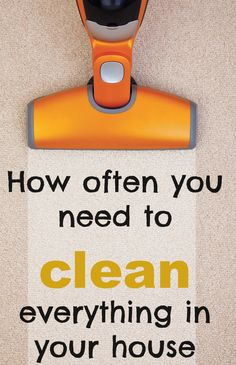 Get a cleaning schedule down with this advice on how often things in your home need to be cleaned.