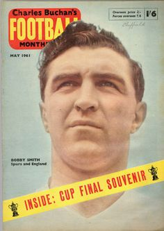 Charles Buchan's 1961 FA Cup Final special featuring Bobby Smith on the cover