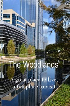 The Woodlands. A fun place for a visit, whether it's just for the day or to spend a whole weekend.