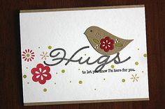 Bird on a Hug Card This would be cute using the hug die to sit the bird on