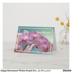 Happy Retirement Wishes Purple Orchids Elegant Card Happy Retirement Wishes, Retirement Greetings, Retirement Congratulations, Retirement Gifts, Purple Orchids, White Orchids, 30th Birthday Cards, Birthday Gifts, Flower Images