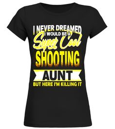 "# i never dreamed i would be a super cool SHOOTING AUNT shirt .  Special Offer, not available in shops      Comes in a variety of styles and colours      Buy yours now before it is too late!      Secured payment via Visa / Mastercard / Amex / PayPal      How to place an order            Choose the model from the drop-down menu      Click on ""Buy it now""      Choose the size and the quantity      Add your delivery address and bank details      And that's it!      Tags: shooting, hunt, unting…"