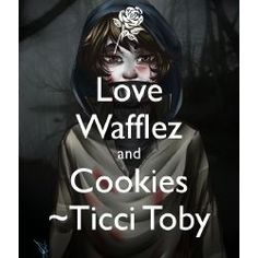 Toby: * eats waffles and cookies * me: * eat pancakes cookies waffles and chocolate * Problem ! Creepypasta Names, Creepypasta Proxy, Creepypastas Ticci Toby, Eyeless Jack, Jeff The Killer, The Villain, Funny Art, Funny Comics, Fnaf