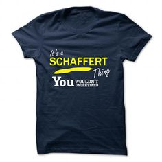 Get Cheap It's an SCHAFFERT thing, you wouldn't understand Check more at http://hoodies-tshirts.com/all/its-an-schaffert-thing-you-wouldnt-understand.html