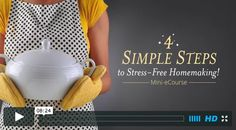 "FREE ""4 Simple Steps to Stress-Free Homemaking"" Video Course 
