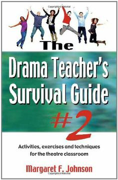The Drama Teacher's Survival Guide Activities, exercises, and techniques for the theatre classroom Meriwether Publishing Drama Activities, Drama Games, Group Activities, Drama Teacher, Drama Class, Middle School Drama, Teaching Theatre, Teaching Tools, Drama Education