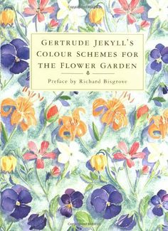 Gertrude Jekyll's Color Schemes for the Flower Garden:Amazon:Books