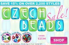 Save 15% on all Czech beads at www.beadaholique.com - Dating back to the 1500s, Czech beads embody centuries of fine craftsmanship from a region famous for its glass artistry.  Take your beading crafts and jewelry projects up a notch with genuine Czech beads! Sale ends Monday, April 2, 2012.