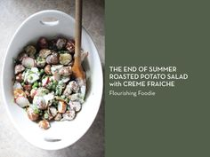 SUMMER STAPLE: POTATO SALAD – The End of Summer Roasted Potato Salad with Creme Fraiche