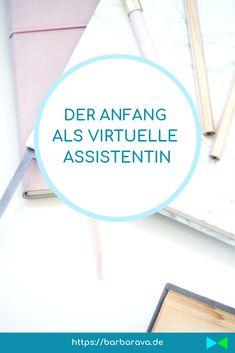 Der Anfang als Virtuelle Assistentin, der Schritt in die Selbständigkeit und die Überlegungen und 1000 Fragen, die sich schon vor dem Start ergeben. Neuer Job, Change Management, Buisness, Virtual Assistant, Good To Know, Entrepreneurship, Online Business, How To Make Money, Projects