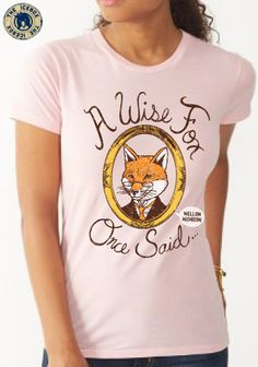 """A Wise Fox Once Said"" custom graphic t-shirt design for #MellowMushroom. #CoolStuff http://www.iceboxcoolstuff.com"