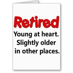 Funny Retirement | Funny Retirement Saying Greeting Card from Zazzle.com