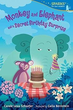 Monkey and Elephant and a Secret Birthday Surprise Candlewick Sparks