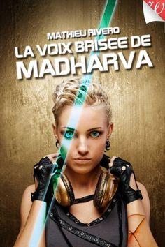 La voix brisée de Madharva de Mathieu Rivero Science Fiction, Wish, Concert, Books, Movie Posters, Movies, Wordpress, Sci Fi, Livros