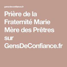 Prière de la Fraternité Marie Mère des Prêtres sur GensDeConfiance.fr