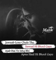 #Malik Bad Attitude Quotes, Love Hurts Quotes, True Love Quotes, Judge Quotes, Hurt Quotes, Breakup Captions, Poetry Pic, Urdu Poetry, Attitude Caption For Instagram