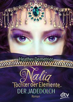Heather Demetrios - Nalia, Tochter der Elemente - Der Jadedolch (Band 1)