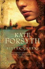 Kate Forsyth's Bitter Greens - awesome read!