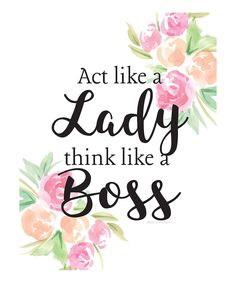 Take a look at this 'Act Like a Lady Think Like a Boss' Print today! Sometimes Quotes, Scripture Quotes, Scriptures, Feminine Office, Act Like A Lady, Like A Boss, Fashion Quotes, Woman Quotes, Craft Gifts