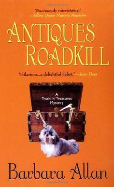 Antiques Roadkill: A Trash 'n' Treasures Mystery by Barbara Allan, http://www.amazon.com/dp/0758211929/ref=cm_sw_r_pi_dp_nySJpb1VD3HQY