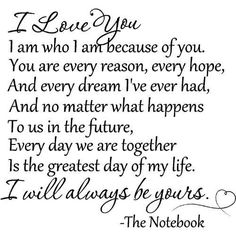 To my amazing husband! I love you so much! Quotes from The Notebook