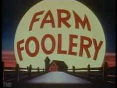 """Farm Foolery"" ***Cartoon*** Me and my brother Ross use to watch this all the time :) haha I love finding these old films"