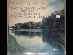 """Everything Will Be Alright"" James Cleveland & New Jerusalem Baptist Chu..."