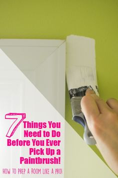 7 Things You Need to Do Before You Ever Pick Up a Paintbrush! {or how to prep a room for paint like a pro}