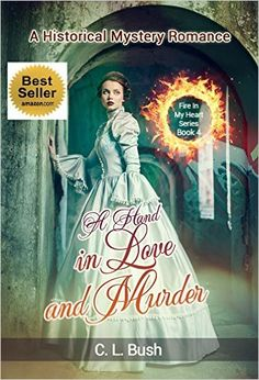 HISTORICAL MYSTERY ROMANCE: A Hand In Love and Murder: (Regency Mystery Romance, Victorian Mystery Romance, Historical Romance) (Fire In My Heart Series Novella Book 4) - Kindle edition by C.L. Bush. Romance Kindle eBooks @ Amazon.com.