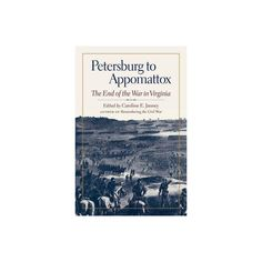 Petersburg to Appomattox - (Military Campaigns of the Civil War) (Hardcover) Siege Of Petersburg, Civilization, Campaign, Military, War, Reading, Reading Books, Military Man, Army