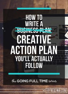 How to write a creative action plan (instead of a business plan) so that you'll actually follow it. This is one INCREDIBLE post for creative biz owners, freelancers, and fledgling entrepreneurs!