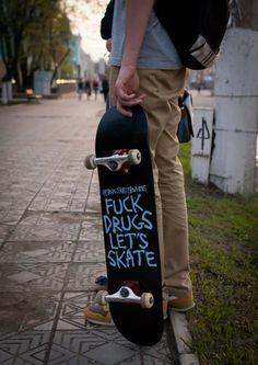 Fuck Drug let's skate #skate