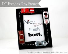 DIY Father's Day Frame: Change the saying to a picture.  Also good for a boy's room or grandpa.