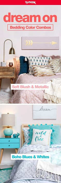 These unexpected bedding color combos make for one dream-worthy space. For a glam and feminine bedroom, blend blush, rose, and gold. For a boho look, pair cool tones of teal and soft neutrals. Mix, match, and play with pillows, art, and textures for a bedroom style that's all your own. Shop more bedding at T.J.Maxx and tjmaxx.com.