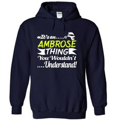Its an AMBROSE Thing Wouldnt Understand - T Shirt, Hood - #shirt women #hoodie pattern. CHEAP PRICE => https://www.sunfrog.com/Names/Its-an-AMBROSE-Thing-Wouldnt-Understand--T-Shirt-Hoodie-Hoodies-YearName-Birthday-7647-NavyBlue-30946065-Hoodie.html?68278