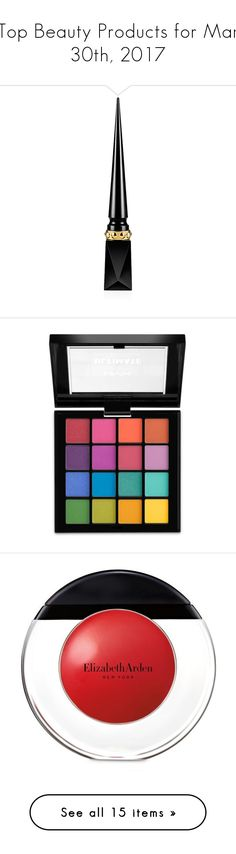 """""""Top Beauty Products for Mar 30th, 2017"""" by polyvore ❤ liked on Polyvore featuring beauty products, makeup, eye makeup, eyeliner, smudge proof eyeliner, christian louboutin, eyeshadow, brights, palette eyeshadow and nyx eyeshadow"""